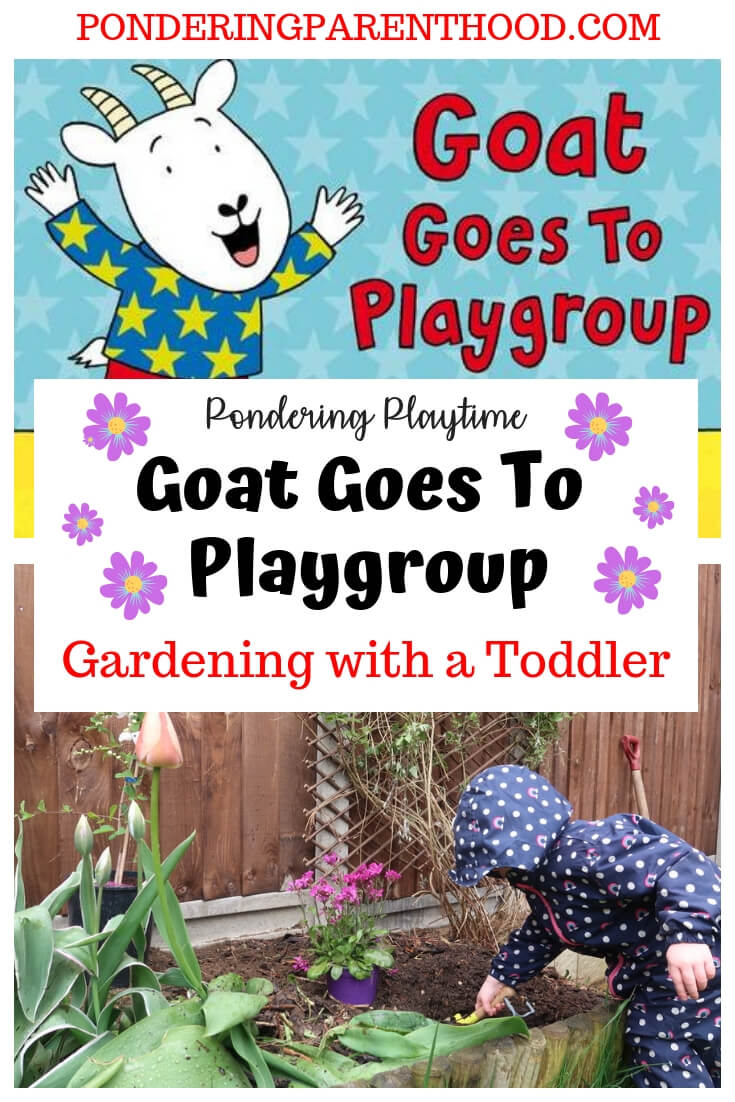 Looking to introduce the idea of nursery or preschool to your toddler? Check out this gardening activity linked to the book Goat Goes To Playgroup by Julia Donaldson.